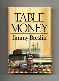 Table Money  - 1st Edition/1st Printing by  Jimmy Breslin - First Edition; First Printing - 1986 - from Books Tell You Why, Inc. (SKU: 103604)