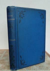 HINDU ASTRONOMY. This copy was presented to Sir William Christie, Astronomer Royal by Rajendra Nayayan Rai Bahadur.