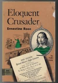 ELOQUENT CRUSADER ERNESTINE ROSE.
