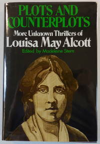 image of Plots and Counterplots : More Unknown Thrillers of Louisa May Alcott