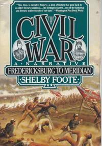 The Civil War__A Narrative  Fredericksburg to Meridian