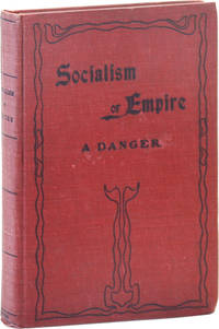 image of Socialism or Empire. A Danger [...] the most serious questions presented to the American people since the abolishment of slavery is not receiving due consideratin [&c]