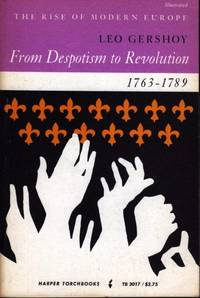 From Despotism to Revolution:  the rise of Modern Europe:  1763-1789 by Leo Gershoy - 1963 - from Hard-to-Find Needlework Books and Biblio.com