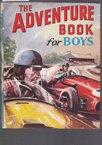 image of The Adventure Book for Boys - Authors : Styles, Williams, Gilson, Allward, Bridges, Prout, Bailey, Williams, Knight, Boyd