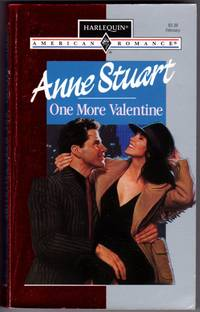 One More Valentine (Harlequin American Romance Ser.) by  Anne Stuart - Paperback - 1st Printing - 1993 - from Mirror Image Book (SKU: 071004011)