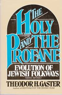 The Holy And The Profane : Evolution Of Jewish Folkways.