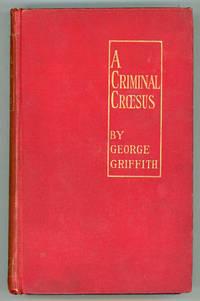 A CRIMINAL CROESUS ..