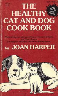 The Healthy Cat and Dog Cook Book