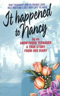 It Happened to Nancy : A True Story from the Diary of a Teenager