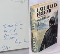 Uncertain Friend: a biographical novel [inscribed to Alvah Bessie]