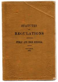 Acts and Regulations Respecting High and Public Schools, Province of Ontario, 1885