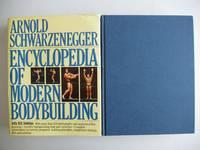 Encyclopedia of Modern Bodybuilding by Schwarzenegger, Arnold with Dobbins, Bill - 1988