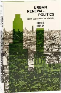 Urban Renewal Politics: Slum Clearance in Newark
