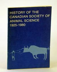 History of the Canadian Society of Animal Science 1925-1980