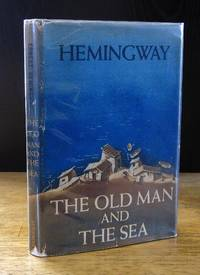 The Old Man and the Sea  [First Printing in Original Wrapper]