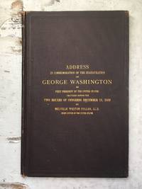 Address in Commemoration of the Inauguration of George Washington as First President of the United States ..