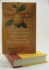 The Food Explorer: The True Adventures of the Globe Trotting Botanist Who Transformed What America Eats