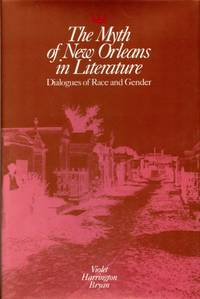 The Myth of New Orleans in Literature: Dialogues of Race and Gender