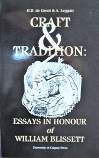 Craft and Tradition. Essays in Honour of William Blissett