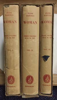 Woman: An Historical Gynaecological and Anthropological Compendium Volumes I, II, III