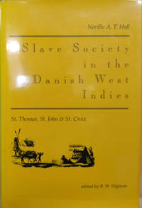 image of Slave Society in the Danish West Indies:  St. Thomas, St. John, and St.  Croix