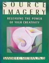 SOURCE IMAGERY: RELEASING THE POWER OF YOUR CREATIVITY