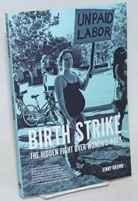 Birth Strike: the Hidden Fight Over Women\'s Work