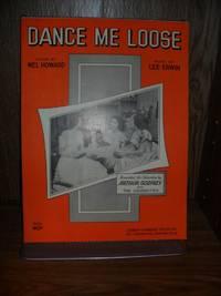 DANCE ME LOOSE