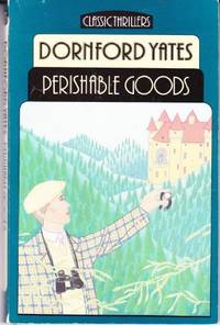 Perishable Goods (Classic Thrillers S.) by  Dornford Yates - Paperback - from World of Books Ltd and Biblio.com