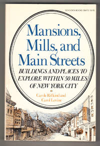 Mansions, Mills, and Main Streets: Buildings and Places to Explore Within 50 Miles of New York City