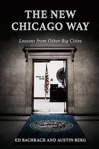 The New Chicago Way : Lessons from Other Big Cities by Austin Ray Berg; Edgar H. Bachrach - Paperback - 2019 - from ThriftBooks (SKU: G0809337517I4N00)
