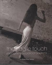 The Fragile Touch. Photographs by Pascal Baetens