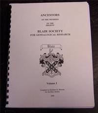 Ancestors of the Members of the Present Blair Society for Genealogical Research (Volume 1)