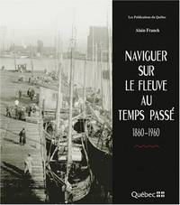 image of Naviguer sur le fleuve au temps passé 1860-1960