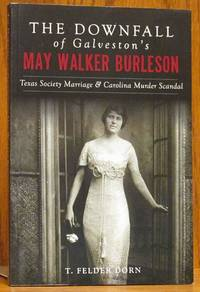 image of The Downfall of Galveston's May Walker Burleson: Texas Society Marriage & Carolina Murder Scandal