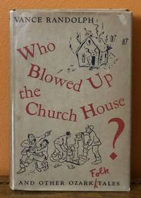 WHO BLOWED UP THE CHURCH HOUSE? And Other Ozark Folk Tales