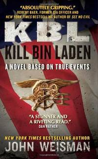 KBL: Kill Bin Laden: A Novel Based on True Events by  John Weisman - Paperback - from World of Books Ltd (SKU: GOR004293048)