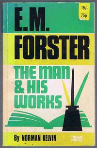 E.M. Forster: The Man and His Works