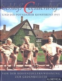 Schloss Cecilienhof und die Potsdamer Konferenz 1945. Von der Hohenzollernwohnung zur Gedenkstatte