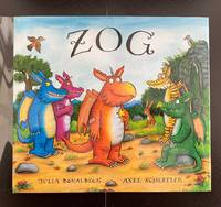 Zog : Double Signed By The Author And Illustrator In The Year Of Publication : With a Doodle of Zog By The Illustrator