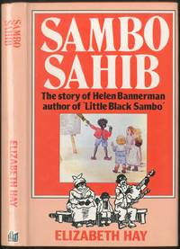Sambo Sahib: The Story of Helen Bannerman author of Little Black Sambo by  Elizabeth HAY - First Edition - 1981 - from Between the Covers- Rare Books, Inc. ABAA and Biblio.com