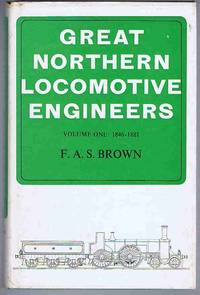 Great Northern Locomotive Engineers Volume One: 1846-1881
