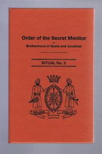 Order of the Secret Monitor or Brotherhood and Jonathan, Ritual No. 2, Form of Opening and Closing an Assembly of Princes of the Order and the Ceremony of Admission of a Prince