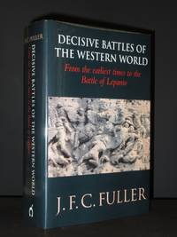 Decisive Battles of the Western World: Vol 1: From the Earliest Times to the Battle of Lepanto