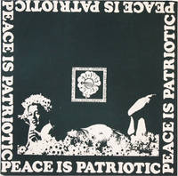 [Poster] Peace Is Patriotic / Bill Weege Graphics, Sept 30 - Oct 12 Wisconsin Union Theater Gallery