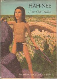 HAH-NEE OF THE CLIFF DWELLERS by Buff, Mary, Illustrated by Conrad Buff