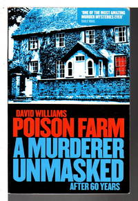 POISON FARM: A Murderer Unmasked After 60 Years.