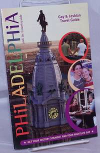 """image of Philadelphia and Its Countryside: Gay & Lesbian travel guide """"Get your history straight & your nightlife gay!"""