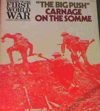 """""""The Big Push"""" Carnage on the Somme (History of the First World War)"""