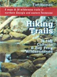 The Hiking Trails of the Cohutta and Big Frog Wildernesses
